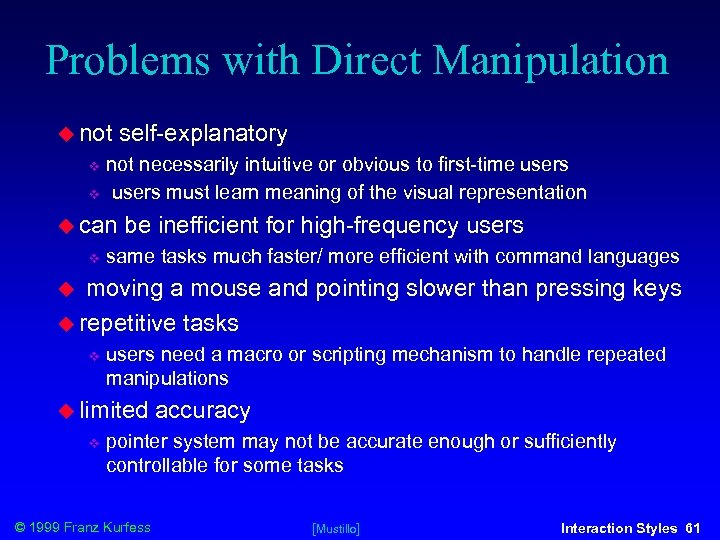 Problems with Direct Manipulation not self-explanatory not necessarily intuitive or obvious to first-time users