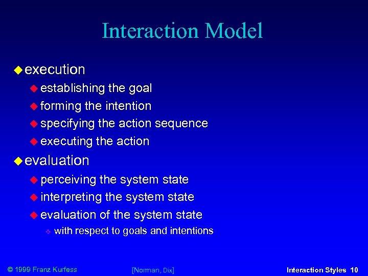 Interaction Model execution establishing the goal forming the intention specifying the action sequence executing