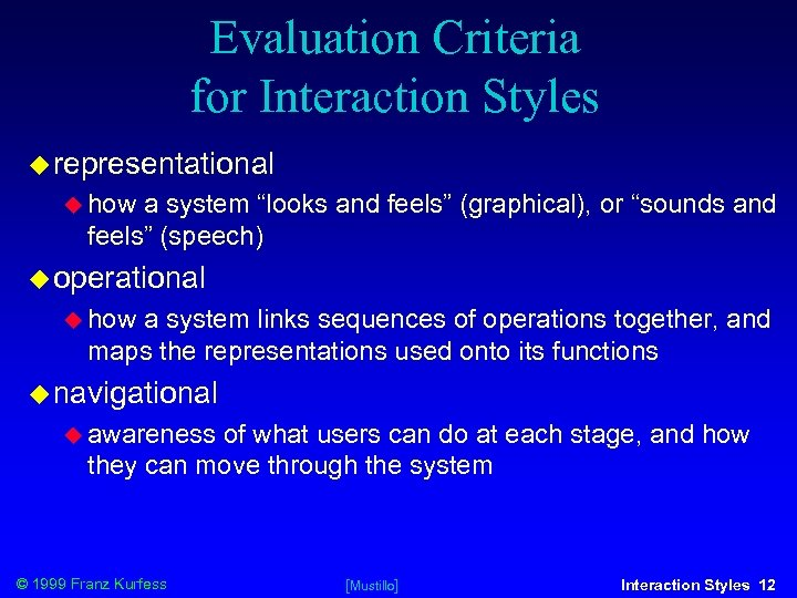"""Evaluation Criteria for Interaction Styles representational how a system """"looks and feels"""" (graphical), or"""