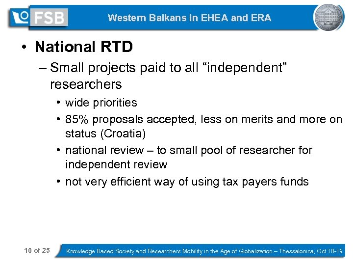 Western Balkans in EHEA and ERA • National RTD – Small projects paid to