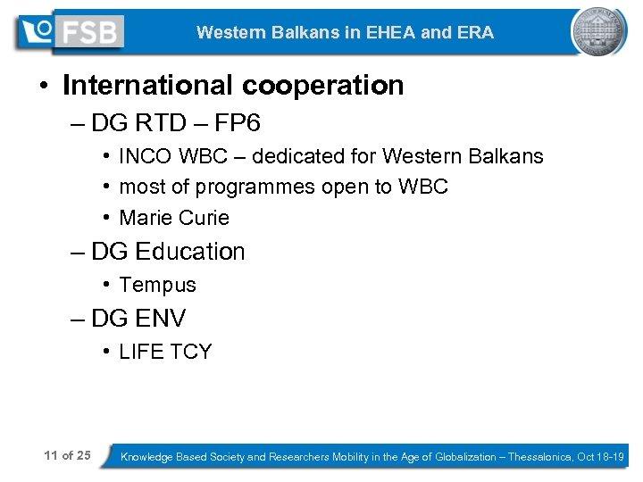 Western Balkans in EHEA and ERA • International cooperation – DG RTD – FP