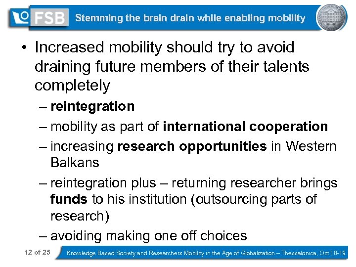 Stemming the brain drain while enabling mobility • Increased mobility should try to avoid