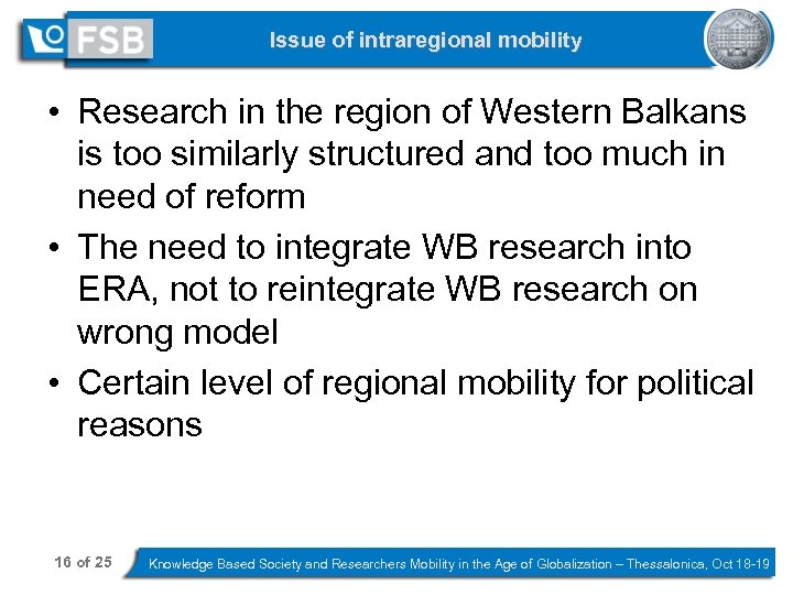Issue of intraregional mobility • Research in the region of Western Balkans is too