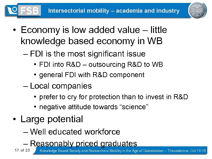 Intersectorial mobility – academia and industry • Economy is low added value – little
