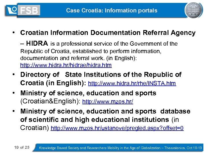 Case Croatia: Information portals • Croatian Information Documentation Referral Agency – HIDRA is a