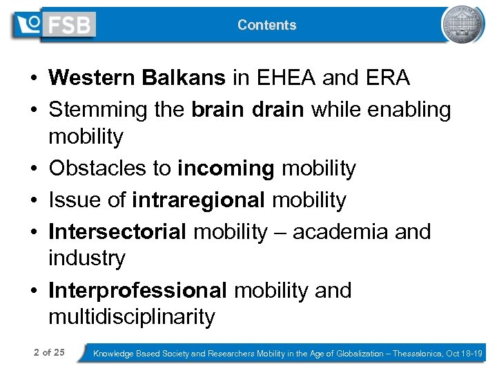 Contents • Western Balkans in EHEA and ERA • Stemming the brain drain while