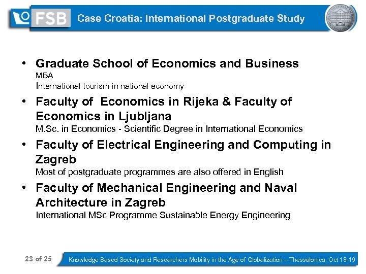 Case Croatia: International Postgraduate Study • Graduate School of Economics and Business MBA International