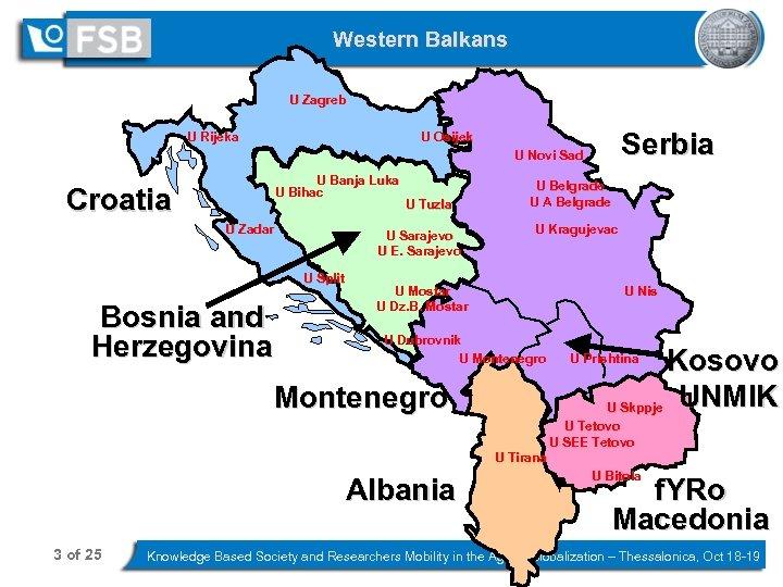Western Balkans U Zagreb Serbia U Osijek U Rijeka U Novi Sad U Banja