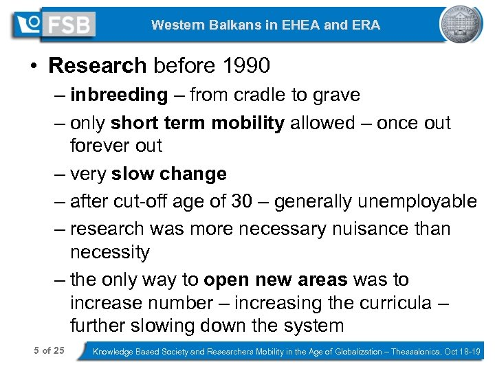 Western Balkans in EHEA and ERA • Research before 1990 – inbreeding – from