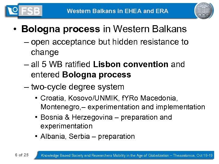 Western Balkans in EHEA and ERA • Bologna process in Western Balkans – open