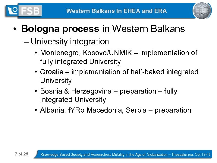 Western Balkans in EHEA and ERA • Bologna process in Western Balkans – University