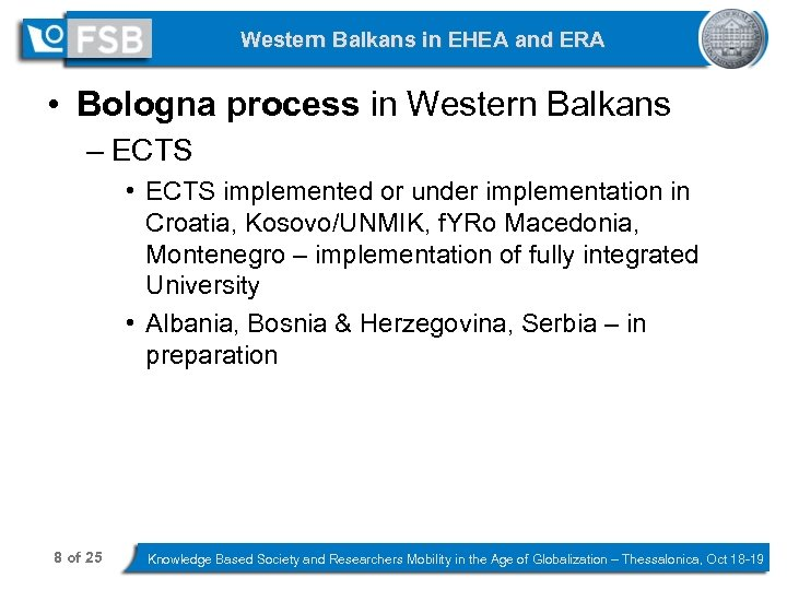 Western Balkans in EHEA and ERA • Bologna process in Western Balkans – ECTS