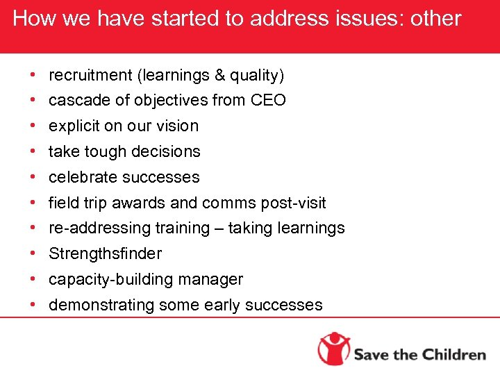 How we have started to address issues: other • recruitment (learnings & quality) •