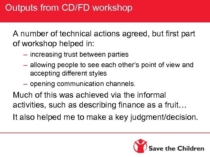 Outputs from CD/FD workshop A number of technical actions agreed, but first part of