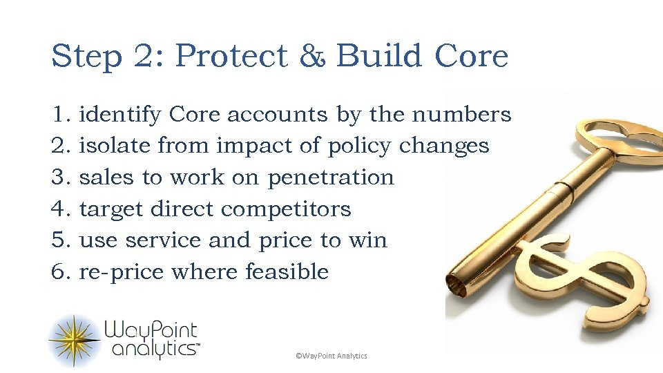 Step 2: Protect & Build Core 1. identify Core accounts by the numbers 2.