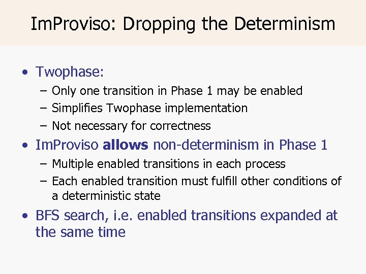 Im. Proviso: Dropping the Determinism • Twophase: – Only one transition in Phase 1