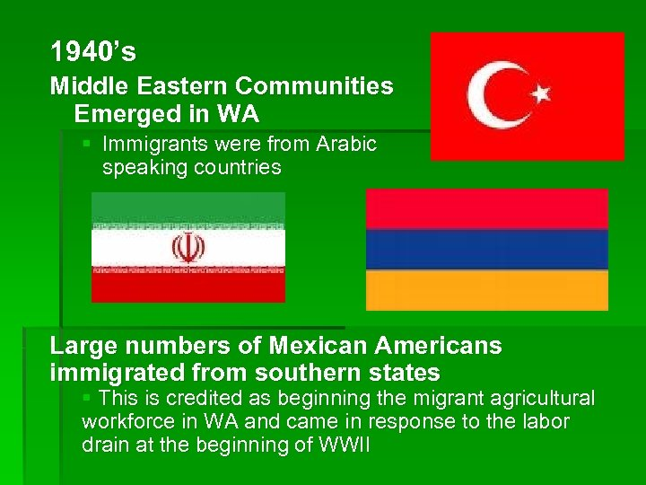 1940's Middle Eastern Communities Emerged in WA § Immigrants were from Arabic speaking countries