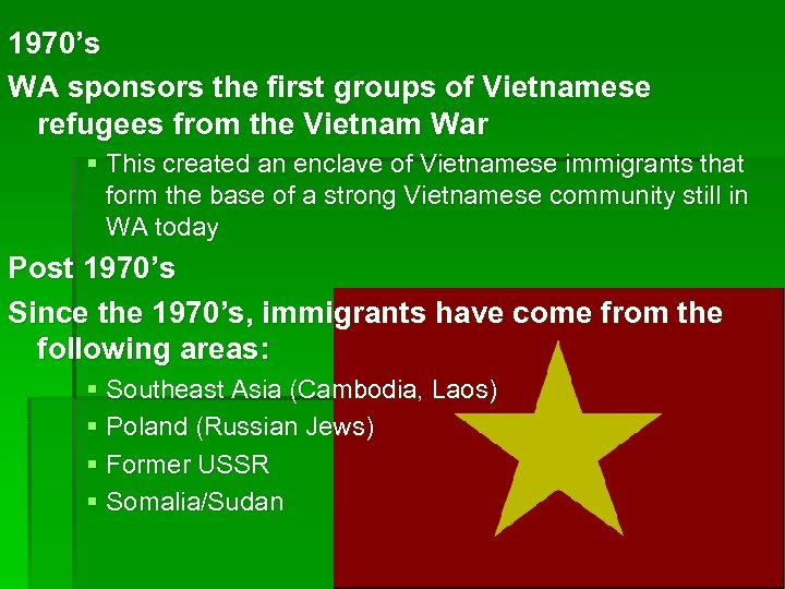 1970's WA sponsors the first groups of Vietnamese refugees from the Vietnam War §