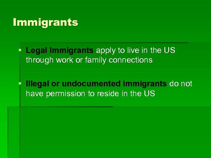 Immigrants § Legal Immigrants apply to live in the US through work or family