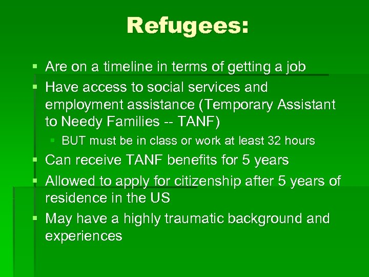 Refugees: § Are on a timeline in terms of getting a job § Have