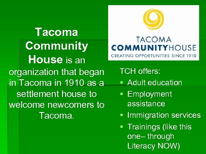 Tacoma Community House is an organization that began in Tacoma in 1910 as a