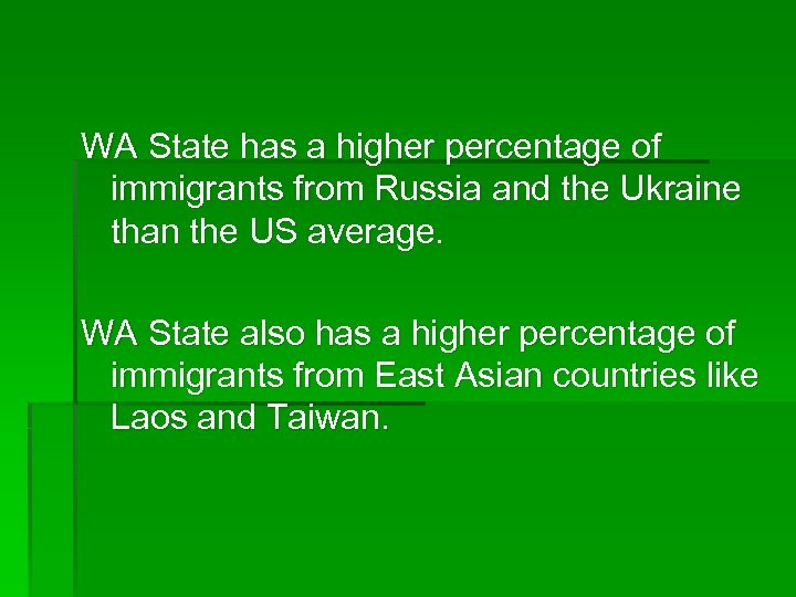 WA State has a higher percentage of immigrants from Russia and the Ukraine than