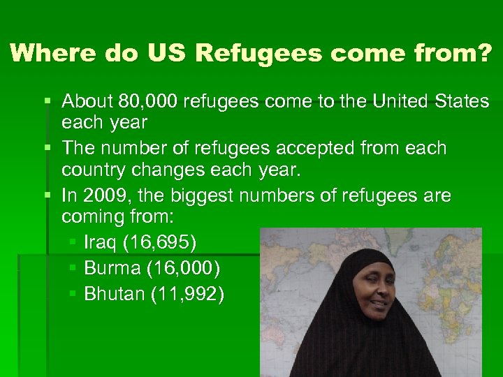 Where do US Refugees come from? § About 80, 000 refugees come to the