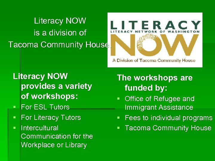 Literacy NOW is a division of Tacoma Community House. Literacy NOW provides a variety