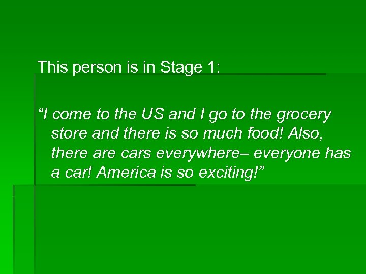 "This person is in Stage 1: ""I come to the US and I go"