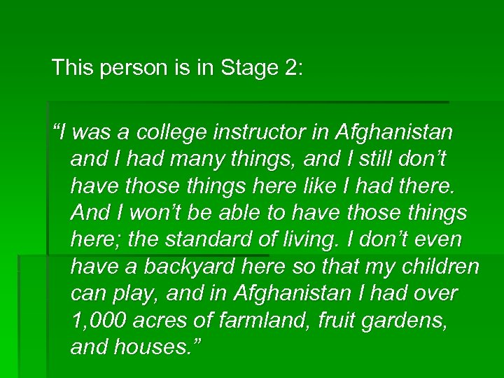 "This person is in Stage 2: ""I was a college instructor in Afghanistan and"