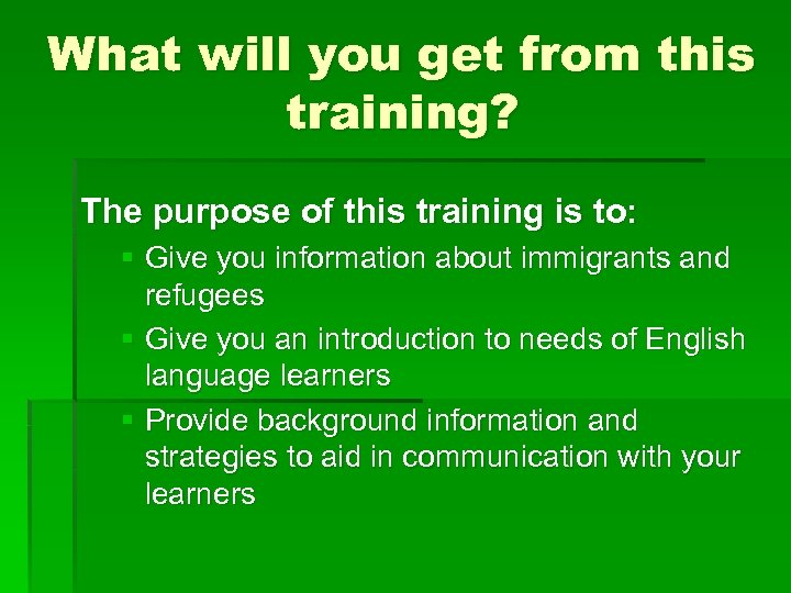 What will you get from this training? The purpose of this training is to:
