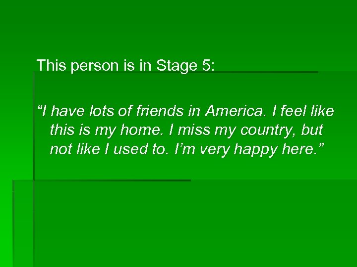 "This person is in Stage 5: ""I have lots of friends in America. I"