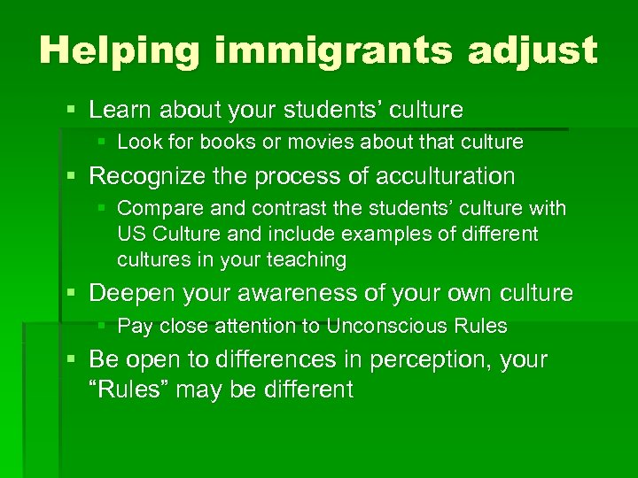 Helping immigrants adjust § Learn about your students' culture § Look for books or