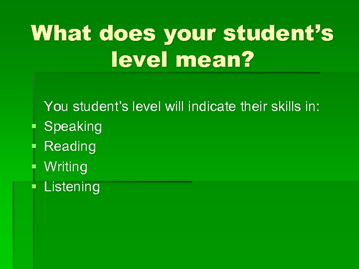 What does your student's level mean? § § You student's level will indicate their