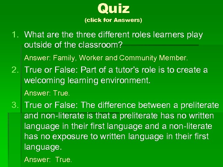 Quiz (click for Answers) 1. What are three different roles learners play outside of