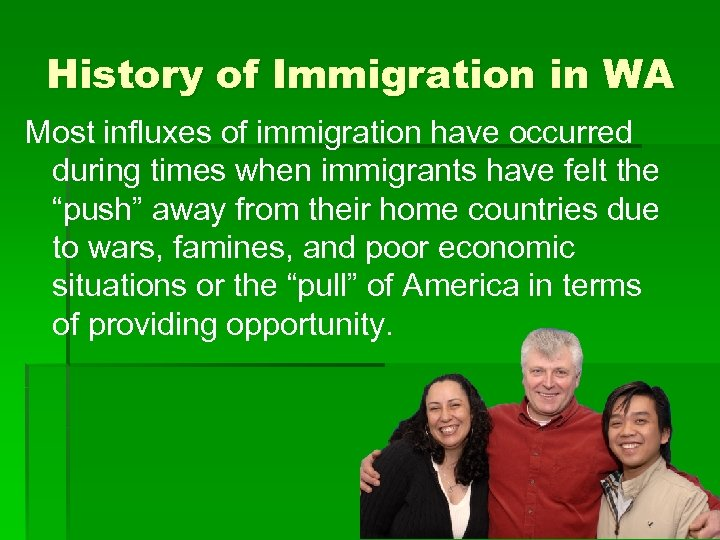 History of Immigration in WA Most influxes of immigration have occurred during times when