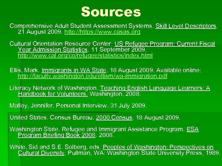 Sources Comprehensive Adult Student Assessment Systems. Skill Level Descriptors. 21 August 2009. http: //https: