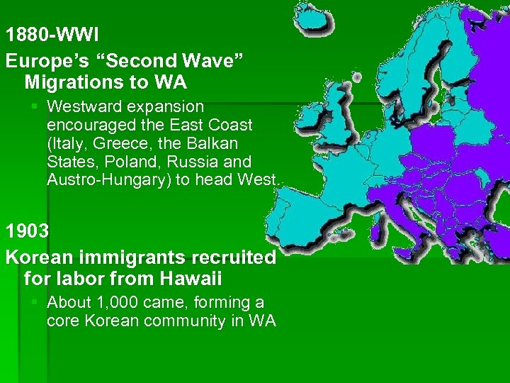"1880 -WWI Europe's ""Second Wave"" Migrations to WA § Westward expansion encouraged the East"
