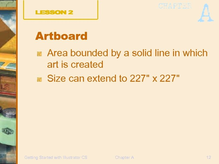 Artboard Area bounded by a solid line in which art is created Size can