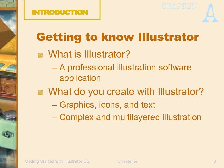 Getting to know Illustrator What is Illustrator? – A professional illustration software application What
