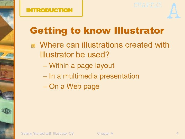 Getting to know Illustrator Where can illustrations created with Illustrator be used? – Within