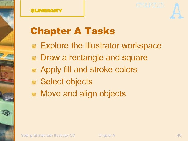 Chapter A Tasks Explore the Illustrator workspace Draw a rectangle and square Apply fill