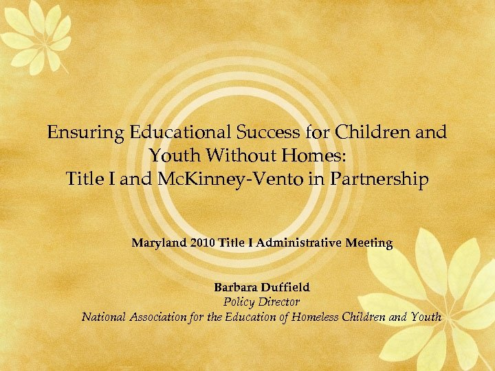 Ensuring Educational Success for Children and Youth Without Homes: Title I and Mc. Kinney-Vento