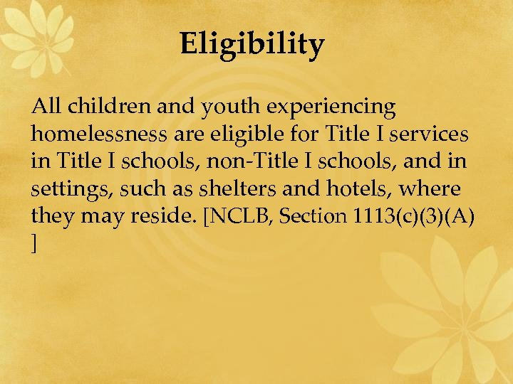 Eligibility All children and youth experiencing homelessness are eligible for Title I services in