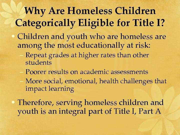 Why Are Homeless Children Categorically Eligible for Title I? • Children and youth who