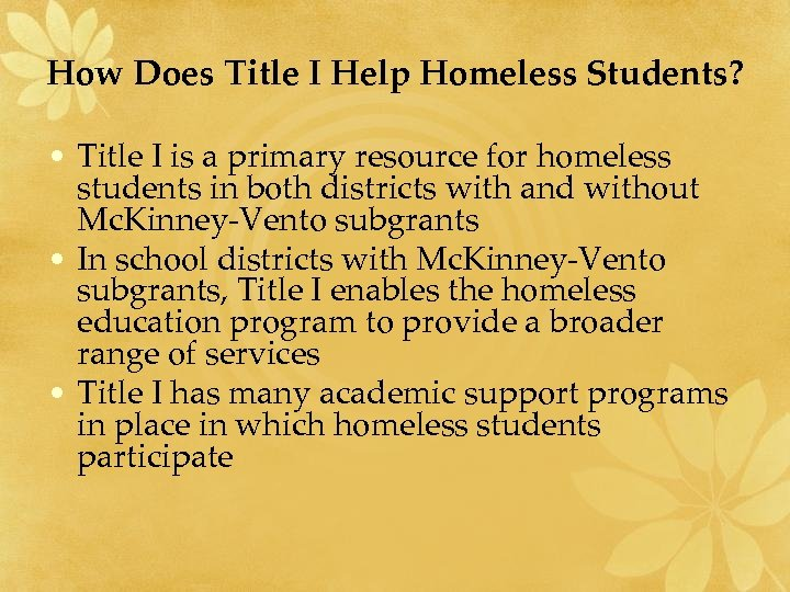 How Does Title I Help Homeless Students? • Title I is a primary resource
