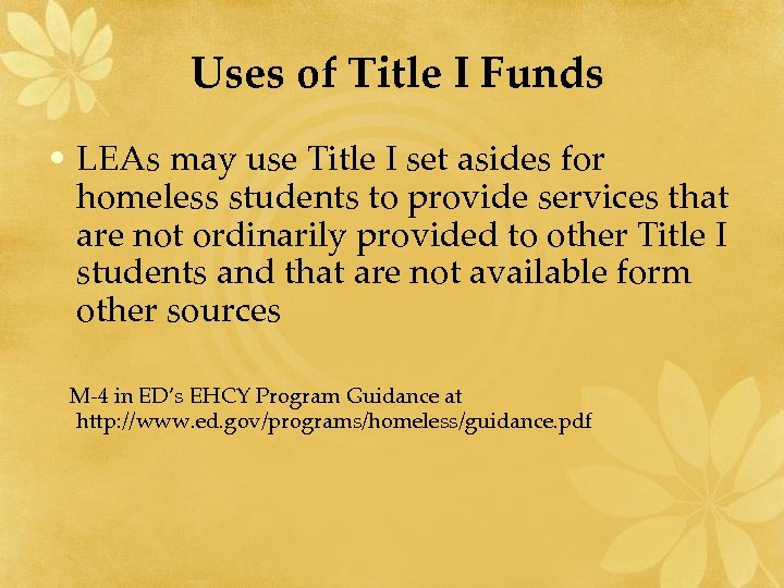 Uses of Title I Funds • LEAs may use Title I set asides for