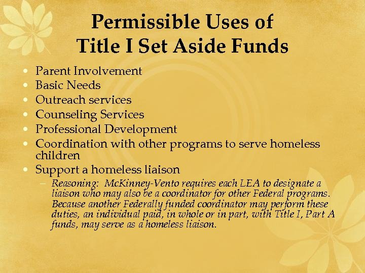 Permissible Uses of Title I Set Aside Funds • • • Parent Involvement Basic