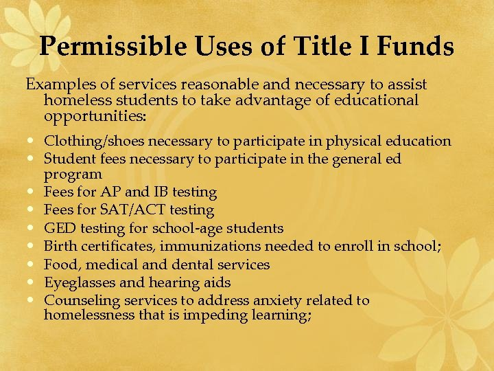 Permissible Uses of Title I Funds Examples of services reasonable and necessary to assist