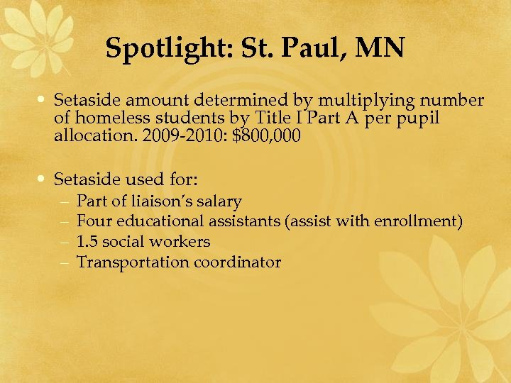 Spotlight: St. Paul, MN • Setaside amount determined by multiplying number of homeless students